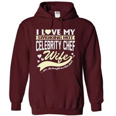I LOVE MY SMOKING HOT CELEBRITY CHEF WIFE HOODIE  This shirt is for you! Tshirt, Women Tee and Hoodie are available. 👕 BUY IT here: https://www.sunfrog.com/I-LOVE-MY-SMOKING-HOT-Celebrity-chef-WIFE-4199-Maroon-40955082-Hoodie.html?57545