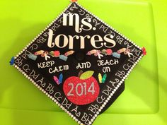 Cap decoration for teachers! My creation! Inspired by others and with the help of a friend I decorated my cap! Education!