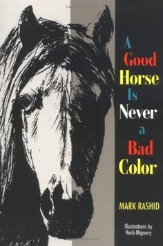 Good Horse is Never a Bad Color by Mark Rashid,