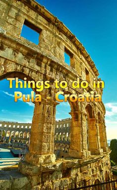 A guide to visiting Pula, the main town in Istria, Croatia, Best things to do in Pula, with hotels, beaches, attractions and more.