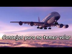 ¡ Consejos y Trucos Para Perder el Miedo a Volar ! - Superar el Miedo a ...