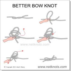 Better Bow Knot - How to tie a Better Bow Knot (Great Website for all knots)