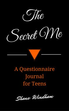 The Secret Me: A Questionnaire Journal for Teens by Shane Windham