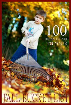 100 Ideas To Add To Your Fall Bucket List