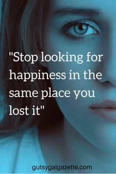 """""""Stop looking for happiness in the same place you lost it."""" #quotes #inspirationalquotes #inspirational"""