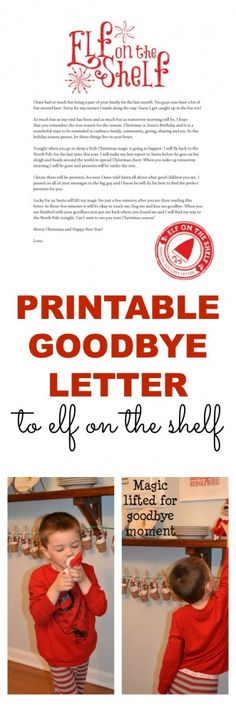 A printable goodbye letter for Elf on the Shelf. Perfect way to wrap up all the fun--even has a reminder about the reason for the season. A MUST HAVE if you do Elf on the Shelf. Thought this would be good for all you elf on the shelf parents and cute too Winter Christmas, All Things Christmas, Christmas Holidays, Christmas Ideas, Winter Fun, Merry Christmas, Elf Goodbye Letter, Elf Letters, Elf On The Self