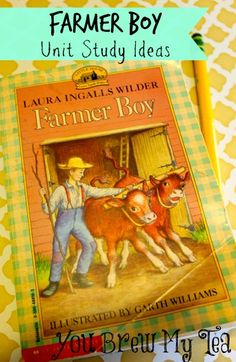 A Farmer Boy unit study based on Laura Ingalls Wilders famous book. Homeschool Books, Homeschool Curriculum, Homeschooling, Laura Ingalls Wilder, Activities For Boys, Book Activities, Pioneer Activities, Enrichment Activities, Endocannabinoid System