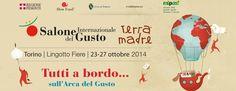 Dal 23 al 27 ottobre il Lingotto Fiere di Torino ospita l'attesissimo Salone Internazionale del Gusto e Terra Madre, manifestazione targata Slow Food che quest'anno ha come tema l'agricoltura familiare