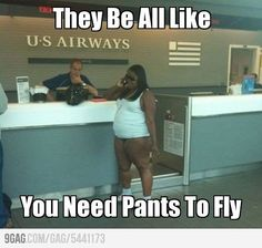 But, Who wears a pant to fly? This makes me laugh even when I just think about it!
