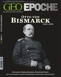 Otto von Bismarck - GEO EPOCHE- GEO.de