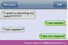 My ringtone is so funny! Funny Texts Jokes, Text Jokes, Funny Text Fails, Cute Texts, Funny Text Messages, Stupid Funny Memes, Funny Relatable Memes, Haha Funny, Funny Stuff