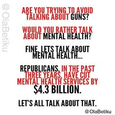 in the past 3 years republicans have cut mental health services by 4.3 billion dollars