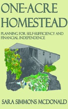 "In this book, I answer the question ""is self-sufficiency really possible on one acre of land?"" One-Acre Homestead features a simplified permacult ..."