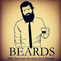 Stay classy my friends...beard on
