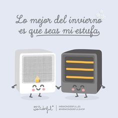 ¡Cómo me gusta esta estación del año! The best thing about winter is that you are my heater. I do so love this season! #mrwonderfulshop #quotes #winter #cold