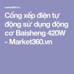 Cổng xếp điện tự động sử dụng động cơ Baisheng 420W - Market360.vn