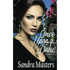 #Book Review of #OnceUponaDuke from #ReadersFavorite - https://readersfavorite.com/book-review/once-upon-a-duke  Reviewed by Kathryn Bennett for Readers' Favorite  Once Upon a Duke by Sandra Masters introduces us to a widow, Serena, who has no desire to remarry. When she meets the dashing Geoffrey Austen, there is no denying the hot attraction between them. This attraction soon ignites into a forbidden passion, and Geoffrey wants to make Serena his mistress. However,...