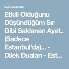 Etkili Olduğunu Düşündüğüm Sır Gibi Saklanan Ayet.. (Sadece Estanbul'da)... - Dilek Duaları - Estanbul.com
