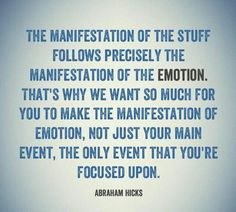 Click the Pin for Awesome Topics on Law Of Attraction Manifestation follows emotion - Abraham-Hicks Law of Attraction