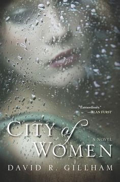 City of Women. Whom do you trust, whom do you love, and who can be saved?    It is 1943—the height of the Second World War—and Berlin has essentially become a city of women.
