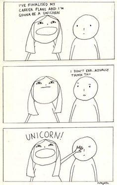 New plan. Operation unicorn commence.