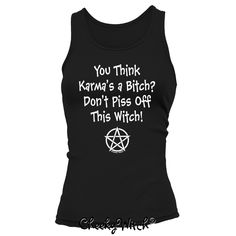 You Think Karma's A BItch?! Designed by Cheeky Witch® T-shirts, Tank Tops and Hoodies in assorted colours! Choose your own currency at the bottom of the product page and your order will be printed and shipped from a location near you! www.teezily.com/stores/cheekywitch #witch #witchcraft #wicca #wiccan #pagan #witchyhumor #cheekywitch #karma