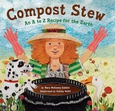 Compost Stew: An A to Z Recipe for the Earth by Mary McKenna Siddals and illustrated by Ashley Wolff. A rhyming book that teaches young chefs the ingredients of a compost pile. Random House, Agriculture Durable, Earth Day Activities, Fun Activities, Recycling Activities For Kids, Sequencing Activities, Nature Activities, Reading Activities, In Kindergarten
