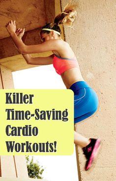 Killer+Time-Saving+Cardio+Workouts!+