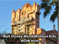 Visiting Walt Disney World Without Kids ~ WDW Hints