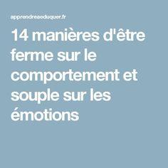 14 manières d'être ferme sur le comportement et souple sur les émotions