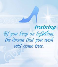 If you keep on training.m, the dream that you wish will come true