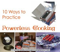 10 Ways to Practice Powerless Cooking This Summer -Summer is a GREAT chance to practice cooking without power because the weather is nice, you can avoid heating up your kitchen, and your kids are around and can join in the fun. Most people do some form of outdoor cooking or camping throughout the summer, so why not use it as a chance to practice some important skills!