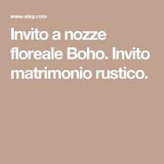 Invito a nozze floreale Boho. Invito matrimonio rustico.