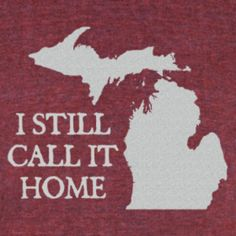 No matter how many road trips you take Michigan will always be your home!