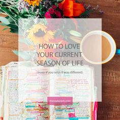 How to Love Your Current Season of Life (Even if You Wish it Was Different) | Christian Blog for Women | Seasons of Waiting | Godly quotes for Girls by Jordan Lee