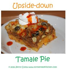 Tormented Kitchen: Tamale Pie Tamale Pie, Very Hungry, Tamales, What's Cooking, What To Cook, French Toast, Easy Meals, Breakfast, Kitchen