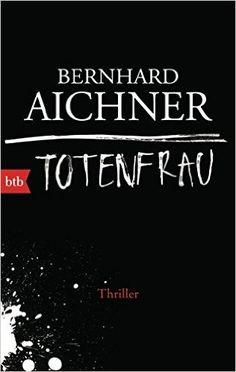 Totenfrau: Thriller (Die Totenfrau-Trilogie, Band 1): Amazon.de: Bernhard…
