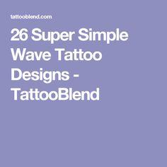 26 Super Simple Wave Tattoo Designs - TattooBlend