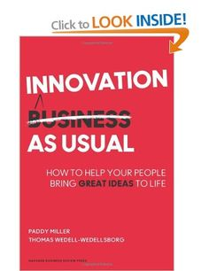 Buy Innovation as Usual: How to Help Your People Bring Great Ideas to Life by Paddy Miller, Thomas Wedell-Wedellsborg and Read this Book on Kobo's Free Apps. Discover Kobo's Vast Collection of Ebooks and Audiobooks Today - Over 4 Million Titles! Innovation Strategy, Creativity And Innovation, Good Books, Books To Read, University Of South Dakota, Organizational Behavior, Harvard Business Review, Personal Library, Change Management