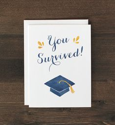 Funny Graduation Card Grad you survived by GetTheeToANunnery