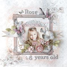 {Rose - 6 years old} *ScrapThat!* - Scrapbook.com