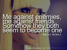big fan of her. she speaks the truth in this verse. Bad Quotes, Bitch Quotes, Tumblr Quotes, Lyric Quotes, Quotes To Live By, Life Quotes, Nicki Minaj Lyrics, Fake Friendship, Broken Heart Quotes