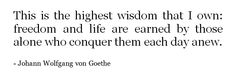 Johann Wolfgang von Goethe Motivational Articles, Beauty Quotes, Meaningful Words, Beauty Supply, Beautiful Words, Your Skin, Quotations, Meant To Be, Freedom
