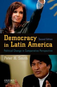 Democracy in Latin America: Political Change in Comparative Perspective by Peter H. Smith. Save 9 Off!. $39.29. Publication: September 8, 2011. Edition - 2. Publisher: Oxford University Press, USA; 2 edition (September 8, 2011). Author: Peter H. Smith