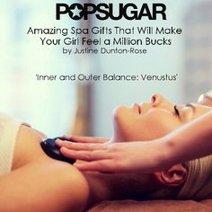 Spa Gifts, Your Girl, Popsugar, Holding Hands, Make It Yourself, Feelings, How To Make, Hand In Hand, Stay Fit