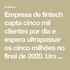 Empresa de fintech capta cinco mil clientes por dia e espera ultrapassar os cinco milhões no final de 2020. Um ano depois de entrar em Portugal, a Monese conta já com mais de 100 mil utilizadores. Portugal, Math Equations, Facts