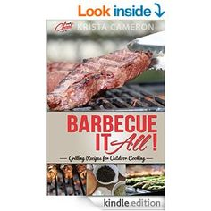 Barbecue It All! Grilling Recipes for Outdoor Cooking (Cooking Cheat) - Kindle edition by Krista Cameron. Cookbooks, Food & Wine Kindle eBooks @ Amazon.com.