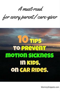 10 tips to prevent motion sickness in kids, on car rides- MommySnippets.com
