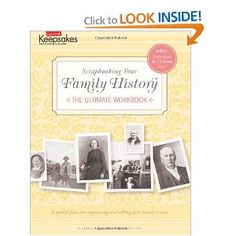 Scrapbooking Your Family History: The Ultimate Workbook (Leisure Arts #4295) (Creating Keepsakes)