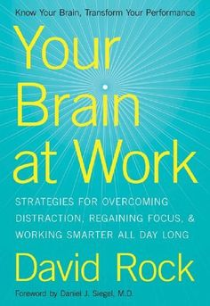 Your Brain at Work by David Rock, http://www.amazon.com/dp/B002Q1YE3K/ref=cm_sw_r_pi_dp_Org1pb1VCQHKS